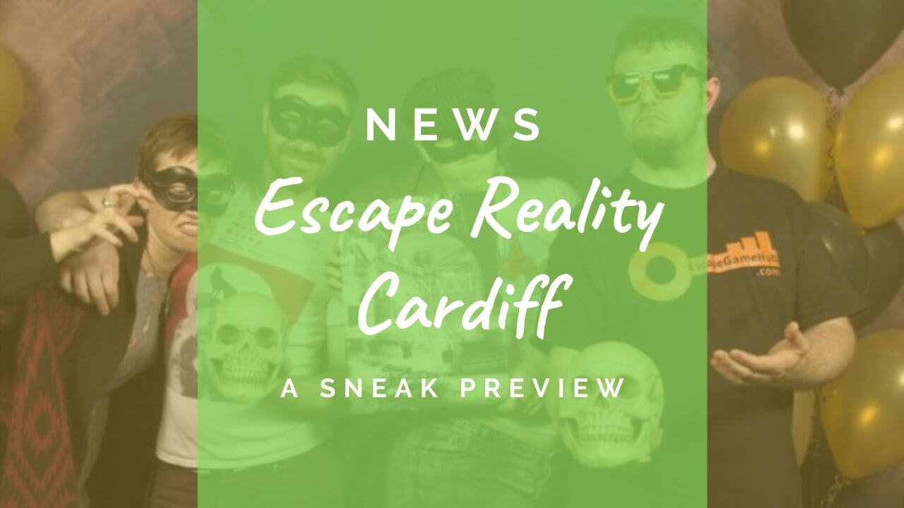 Escape Reality Cardiff preview