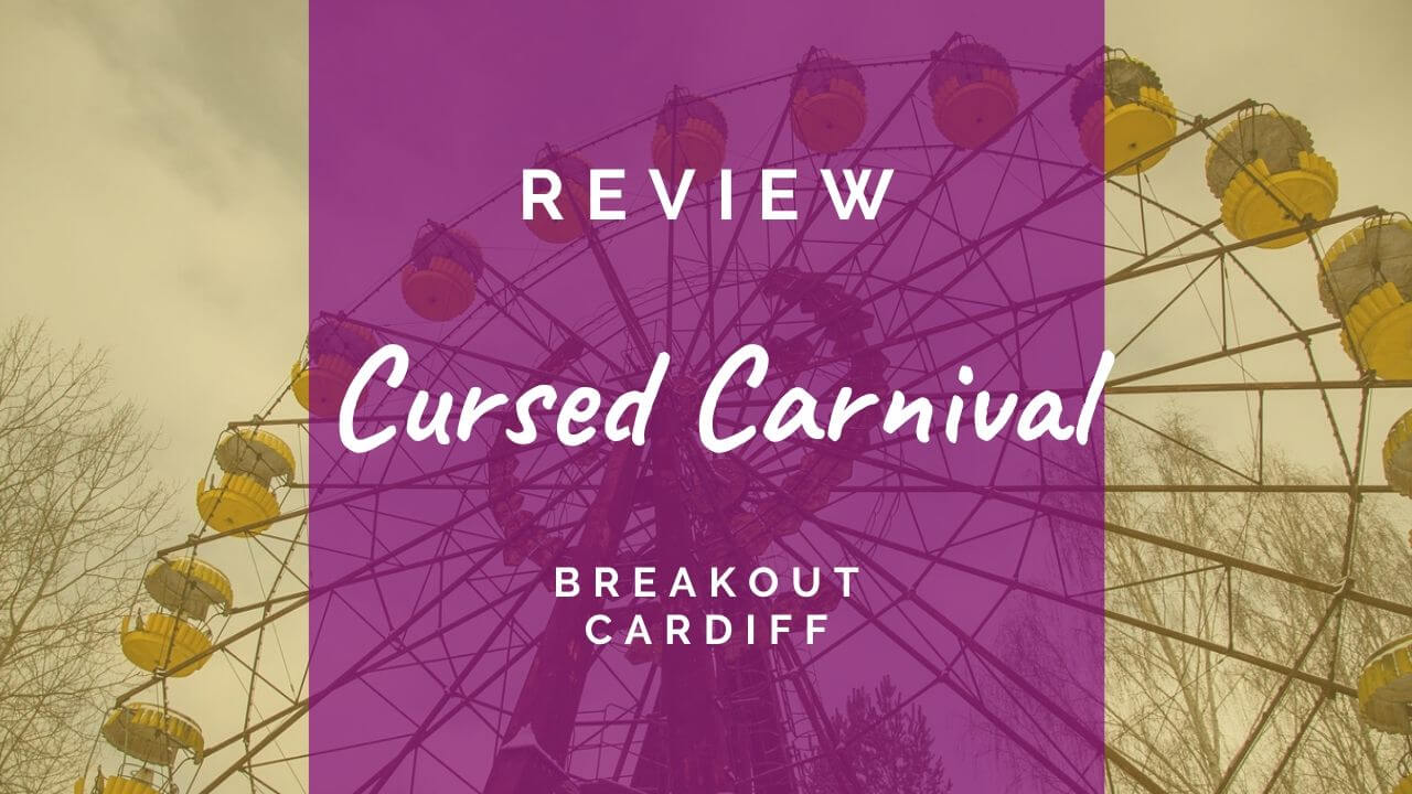 Cursed Carnival review at Breakout Cardiff