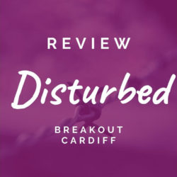 Review: Disturbed (Breakout Cardiff)