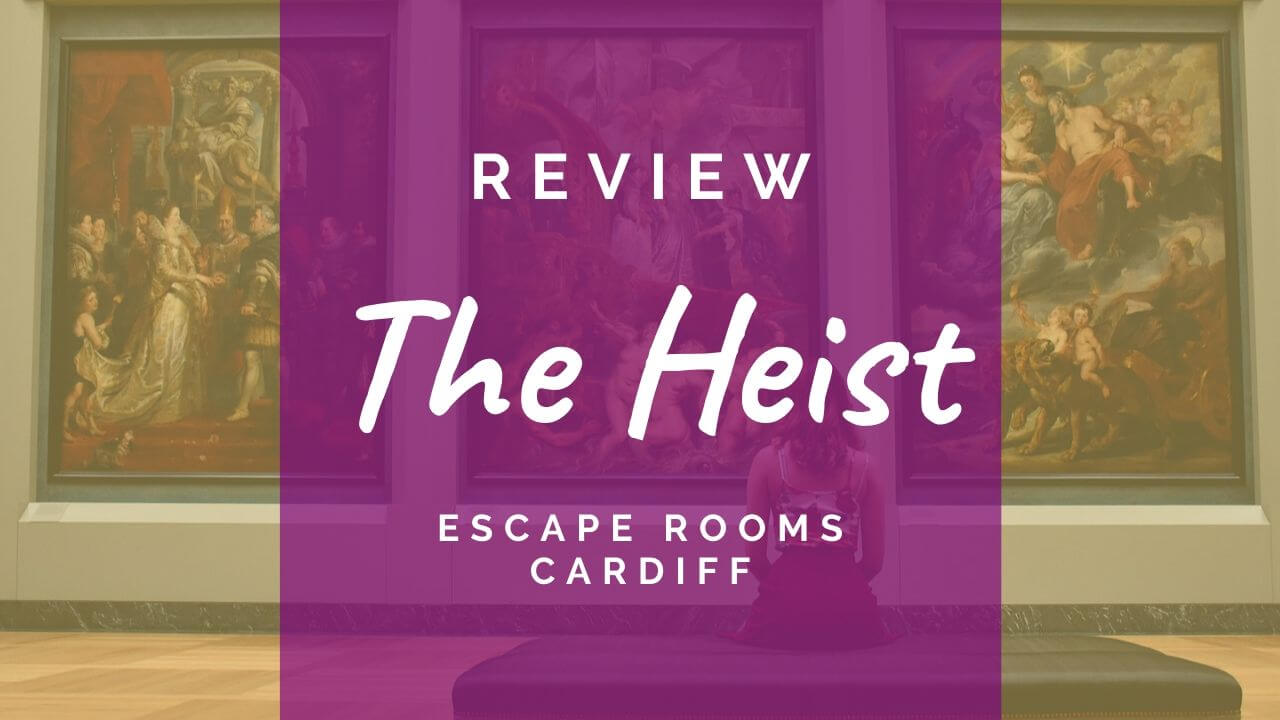 The Heist review - Escape Rooms Cardiff