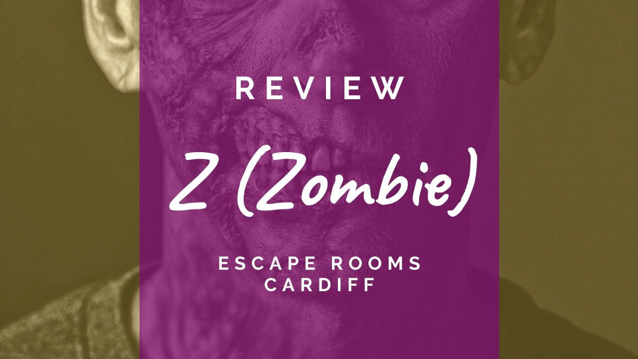 Z review - Escape Rooms Cardiff