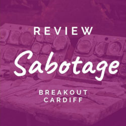 Review: Breakout Cardiff (Sabotage)
