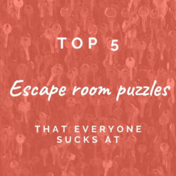Five escape room puzzles everyone sucks at