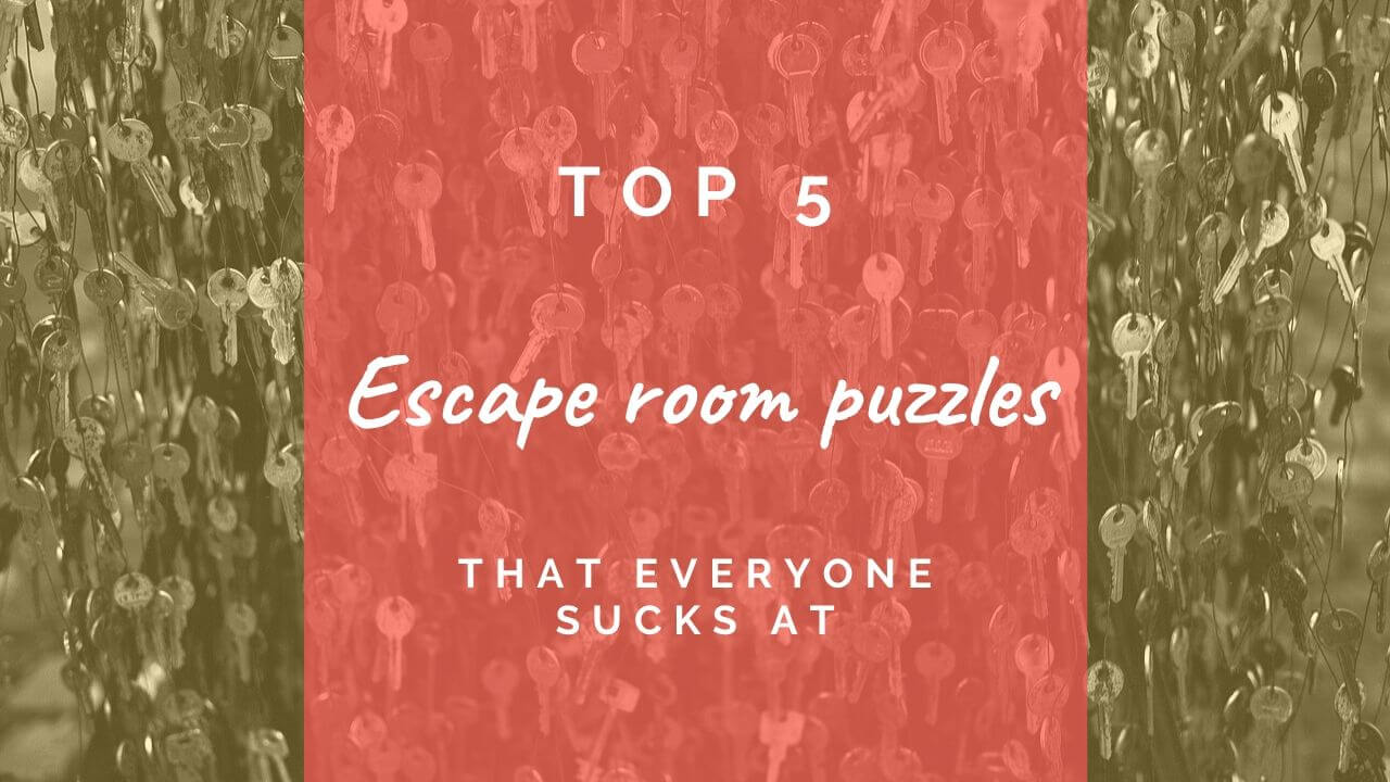 Top five escape room puzzles everyone sucks at