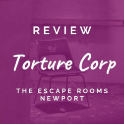 Review: The Escape Rooms Newport (Torture Corp)