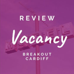 Breakout Cardiff – Vacancy