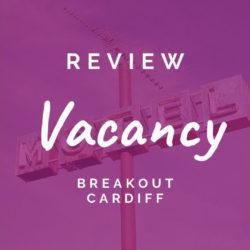 Breakout Cardiff – Vacancy