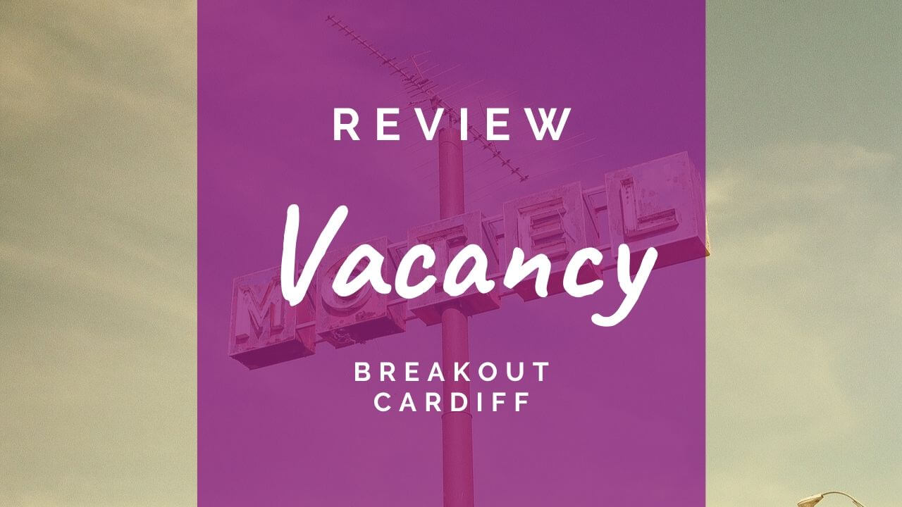 Vacancy review at Breakout Cardiff