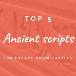 Ancient scripts that make great escape room puzzles