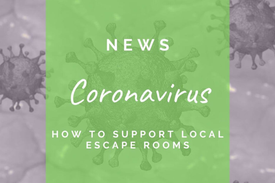 How to support local escape rooms during coronavirus