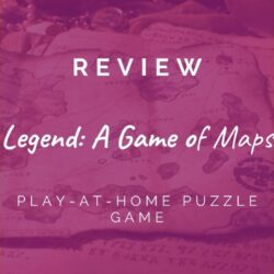 Legend: A Game of Maps (Parts 1 &  2) [REVIEW]