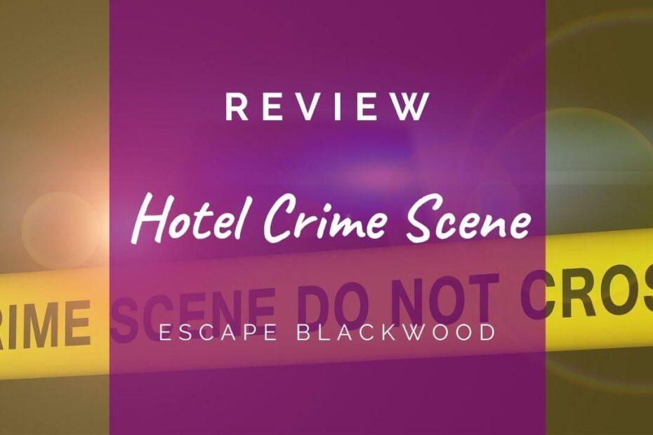 Hotel Crime Scene - Escape blackwood review header