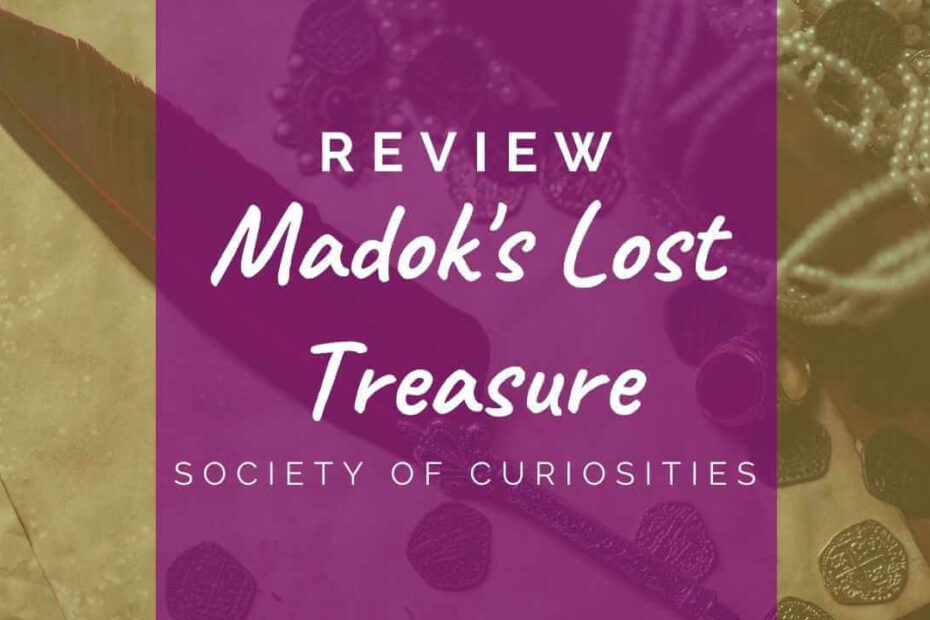 society-curiosities-madok-lost-treasure-review